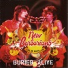 Buried Alive: Live In Maryland, The New Barbarians