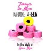 Talking to the Moon (In the Style of Bruno Mars) [Karaoke Version]