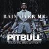 Rain Over Me (feat. Marc Anthony) - Single, Pitbull