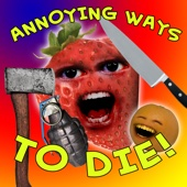 Annoying Ways to Die (Dumb Ways to Die Parody)