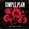 Your Love Is a Lie - Single, Simple Plan