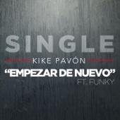 Kike Pavón - Empezar de Nuevo (feat. Funky) ilustración