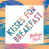 Kisses For Breakfast (feat. Popcaan) - Melissa Steel