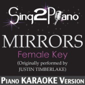 Mirrors (Female Key) [Originally Performed By Justin Timberlake] [Piano Karaoke Version]
