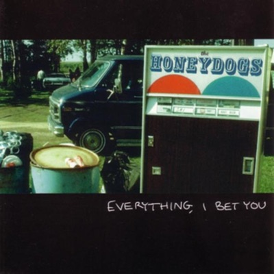 Everything, I Bet You