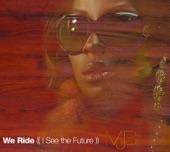 We Ride (I See the Future) [International Version] - Single