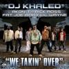 We Takin' Over (feat. Akon, T.I., Rick Ross, Fat Joe, Baby & Lil' Wayne) - Single