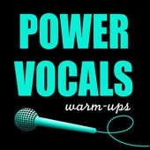 Power Vocal Warm-Ups