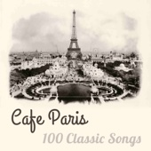 Cafe Paris 100 Classic Songs