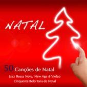 Natal - 50 Canções de Natal, Jazz Bossa Nova, New Age & Violão, Cinquenta Belo Tons de Natal