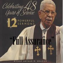 Full Assurance (12 Powerful Sermons), Bishop Arthur M. Brazier & Apostolic Church of God