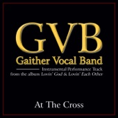 Gaither Vocal Band - At the Cross (Performance Tracks) - EP artwork
