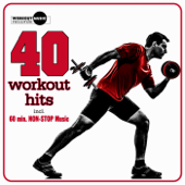 40 Workout Hits (Incl. 60 Min Non-Stop Music for Aerobics, Steps & Gym Workouts)