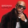 Loyalty (feat. Lil Wayne & Tyga) - EP, Birdman