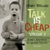 Talk Is Cheap, Vol. 2, Henry Rollins