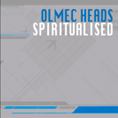 Spiritualised (Original Mix) - Olmec Heads