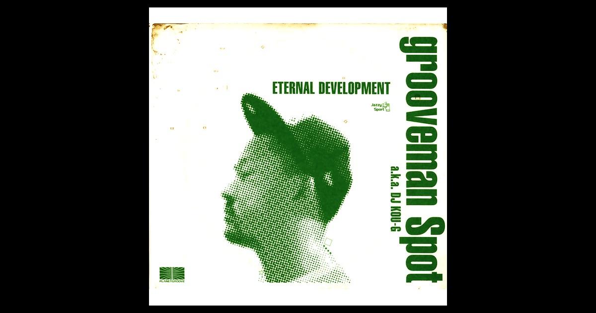 Grooveman Spot a.k.a. Kou-G* DJ Kou-G - Eternal Development