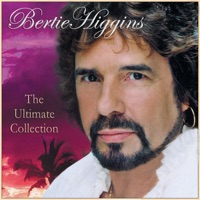 Bertie Higgins: The Ultimate Collection - Bertie Higgins