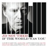 If the World Was You, JD Souther