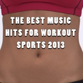 The Best Music Hits For Workout Sports 2013