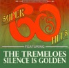 Silence Is Golden (New Stereo Single Version) - Single, The Tremeloes