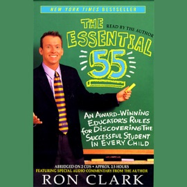 The Essential 55: An Award-Winning Educator's Rules for Discovering the Successful Student in Every Child - Ron Clark mp3 listen download