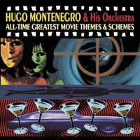 All-Time Greatest Movie Themes & Schemes - Hugo Montenegro and His Orchestra