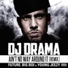 Ain't No Way Around It (Remix) [feat. Future, Big Boi, Young Jeezy) - Single