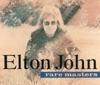 Rare Masters, Elton John