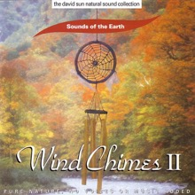 Wind Chimes II, Sounds of the Earth
