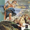 The Unknown Handel, Jed Wentz & Musica Ad Rhenum