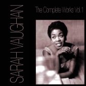 Sarah Vaughan The Complete Works, Vol. 1