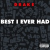 Best I Ever Had - Single, Drake