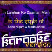 [Download] In Lamhon Ke Daaman Mein (In the Style of Sonu Nigam & Madhushree) [Karaoke Version] MP3