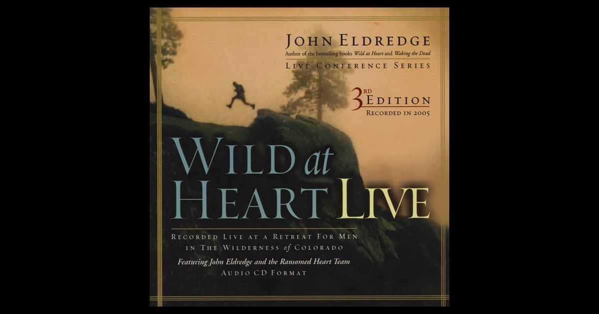 John Eldredge Wild At Heart Quotes Quotesgram: John Eldredge And Ransomed Heart On Apple Music