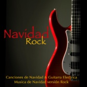 Navídad Rock: Canciónes de Navídad & Guitarra Electrica, Música de Navídad versión Rock
