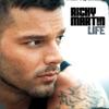 Life, Ricky Martin