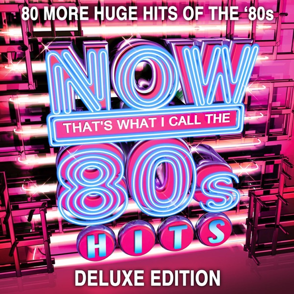 NOW Thats What I Call 80s Hits Deluxe Edition Various Artists CD cover