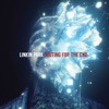 Waiting for the End - EP, LINKIN PARK