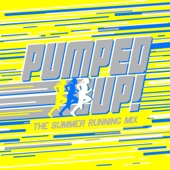 Pumped Up! The Summer Running Mix