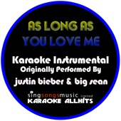Karaoke All Hits - As Long As You Love Me (Originally Performed By Justin Bieber & Big Sean) [Instrumental Version] artwork
