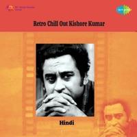 Retro Chill Out Kishore Kumar - Kishore Kumar