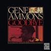Goodbye  - Gene Ammons