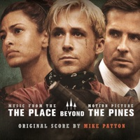 The Place Beyond The Pines - Official Soundtrack