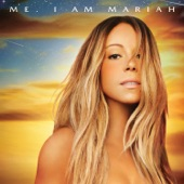 Me. I Am Mariah…The Elusive Chanteuse (Deluxe Version)