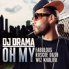 Oh My (feat. Fabolous, Roscoe Dash & Wiz Khalifa) - Single, DJ Drama
