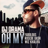Oh My (feat. Fabolous, Roscoe Dash & Wiz Khalifa) - Single