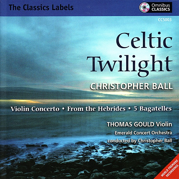 Thomas Gould, Emerald Concert Orchestra & Christopher Ball - Christopher Ball: Celtic Twilight