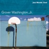 Take Five (Take Another Five) (Album Version)  - Jr. Grover Washington