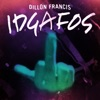 I.D.G.A.F.O.S. - Single, Dillon Francis
